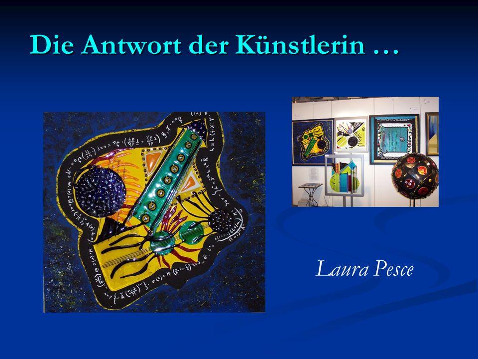 Die Antwort der Künstlerin … Laura Pesce