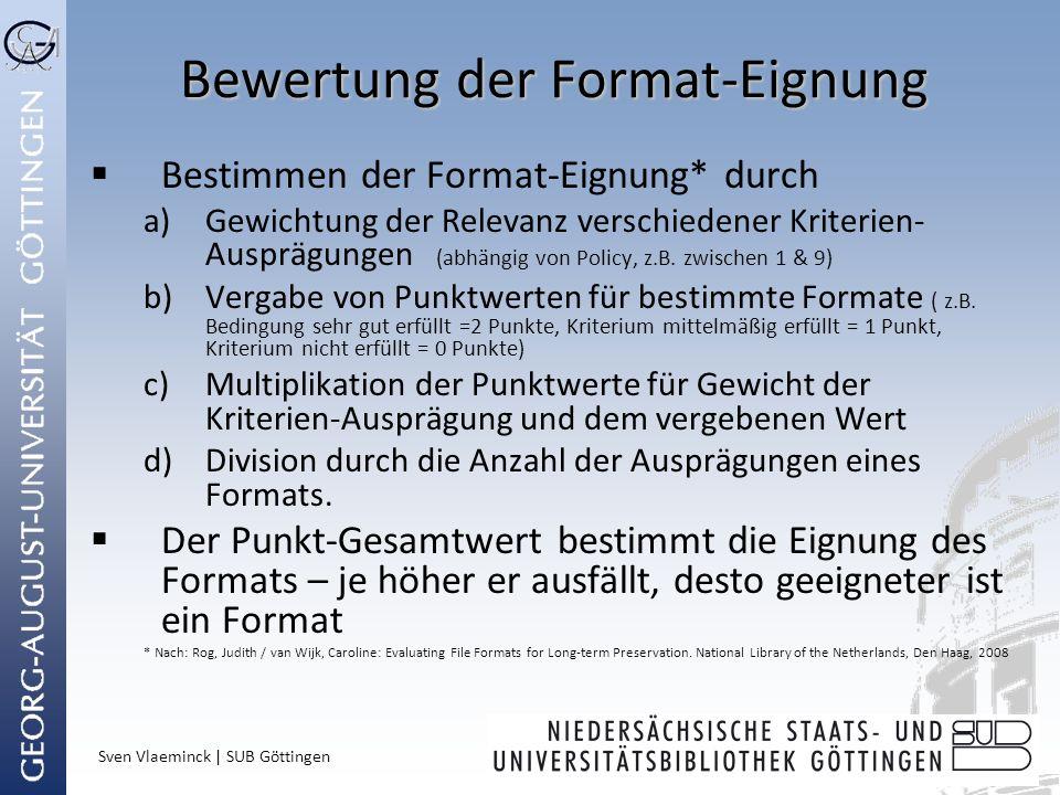 Bewertung der Format-Eignung Bestimmen der Format-Eignung* durch a)Gewichtung der Relevanz verschiedener Kriterien- Ausprägungen (abhängig von Policy,