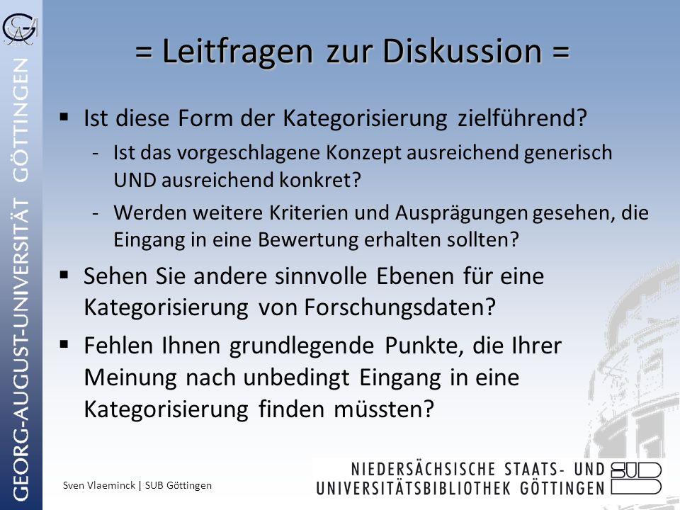 Sven Vlaeminck | SUB Göttingen = Leitfragen zur Diskussion = Ist diese Form der Kategorisierung zielführend? -Ist das vorgeschlagene Konzept ausreiche