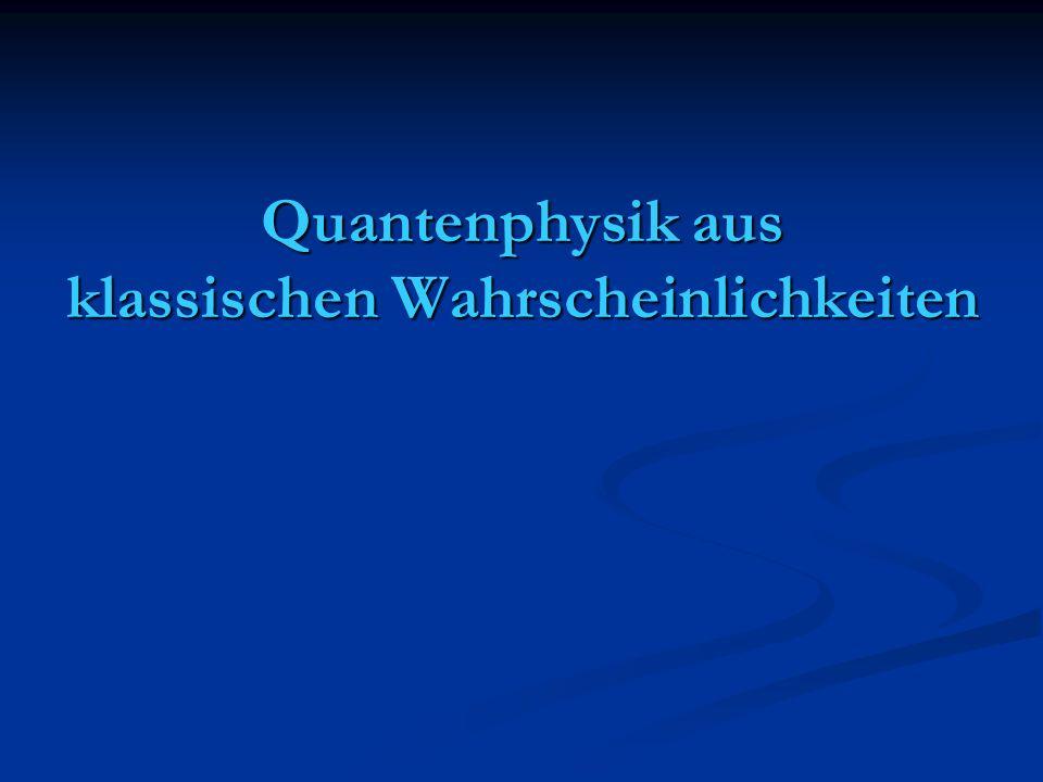 Unterschiede zwischen Quantenphysik und klassischen Wahrscheinlichkeiten
