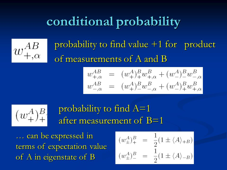 conditional probability probability to find value +1 for product probability to find value +1 for product of measurements of A and B of measurements o