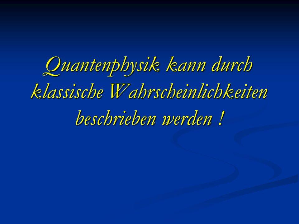 Quantenmechanik aus klassischen Wahrscheinlichkeiten klassische Wahrscheinlichkeitsverteilung kann explizit angegeben werden für : quantenmechanisches Zwei-Zustands-System Quantencomputer : Hadamard gate quantenmechanisches Zwei-Zustands-System Quantencomputer : Hadamard gate Vier-Zustands-System ( CNOT gate ) Vier-Zustands-System ( CNOT gate ) verschränkte Quantenzustände verschränkte Quantenzustände Interferenz Interferenz