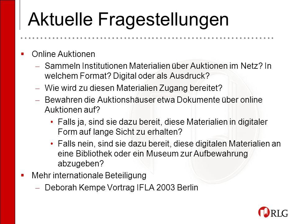 Aktuelle Fragestellungen Online Auktionen – Sammeln Institutionen Materialien über Auktionen im Netz.
