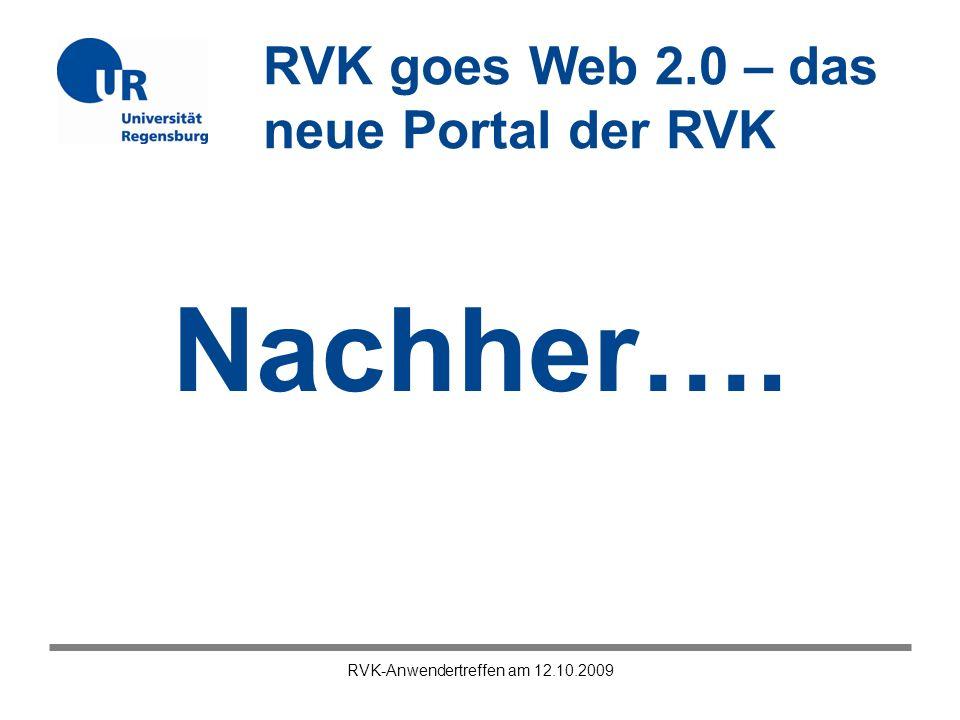 RVK goes Web 2.0 – das neue Portal der RVK RVK-Anwendertreffen am 12.10.2009 Nachher….