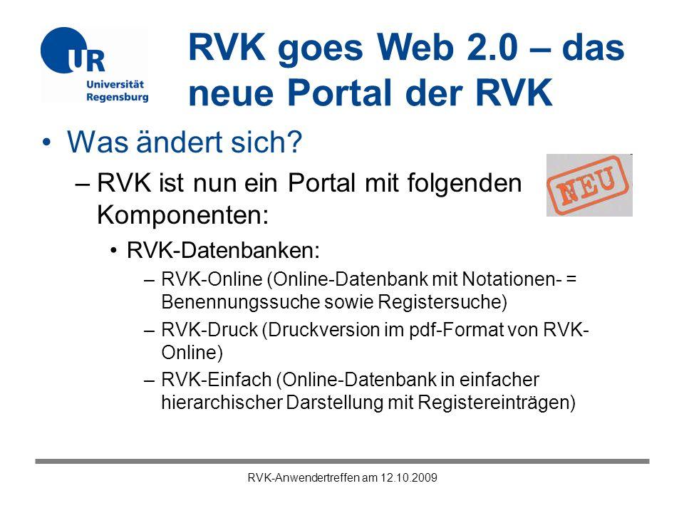 RVK goes Web 2.0 – das neue Portal der RVK RVK-Anwendertreffen am 12.10.2009 Was ändert sich? –RVK ist nun ein Portal mit folgenden Komponenten: RVK-D