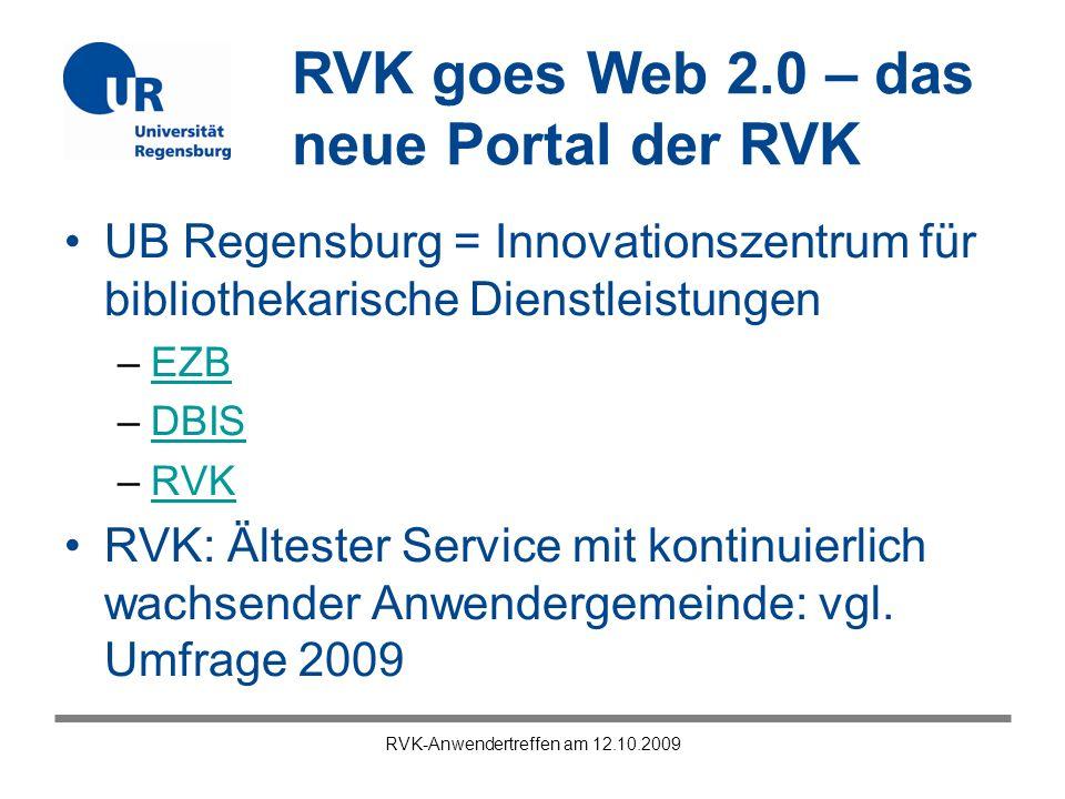 RVK goes Web 2.0 – das neue Portal der RVK RVK-Anwendertreffen am 12.10.2009 UB Regensburg = Innovationszentrum für bibliothekarische Dienstleistungen