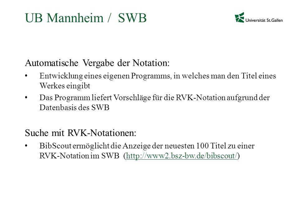 UB Mannheim / SWB Automatische Vergabe der Notation: Entwicklung eines eigenen Programms, in welches man den Titel eines Werkes eingibt Das Programm l