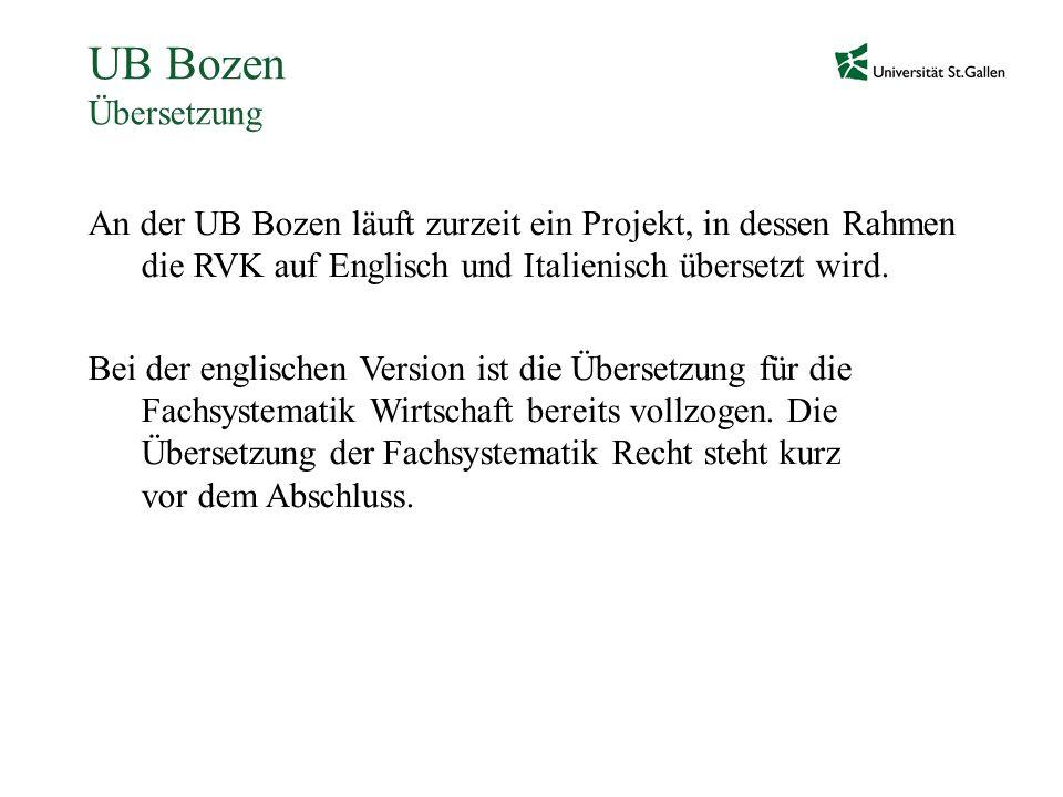 UB Bozen Übersetzung An der UB Bozen läuft zurzeit ein Projekt, in dessen Rahmen die RVK auf Englisch und Italienisch übersetzt wird. Bei der englisch