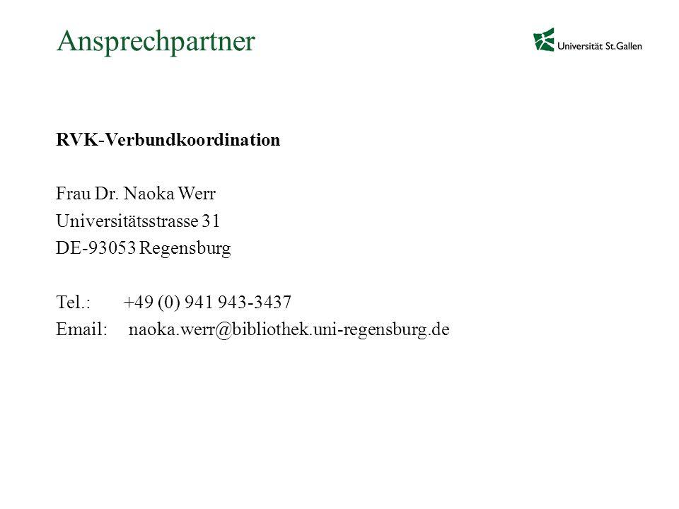 Ansprechpartner RVK-Verbundkoordination Frau Dr. Naoka Werr Universitätsstrasse 31 DE-93053 Regensburg Tel.: +49 (0) 941 943-3437 Email: naoka.werr@bi