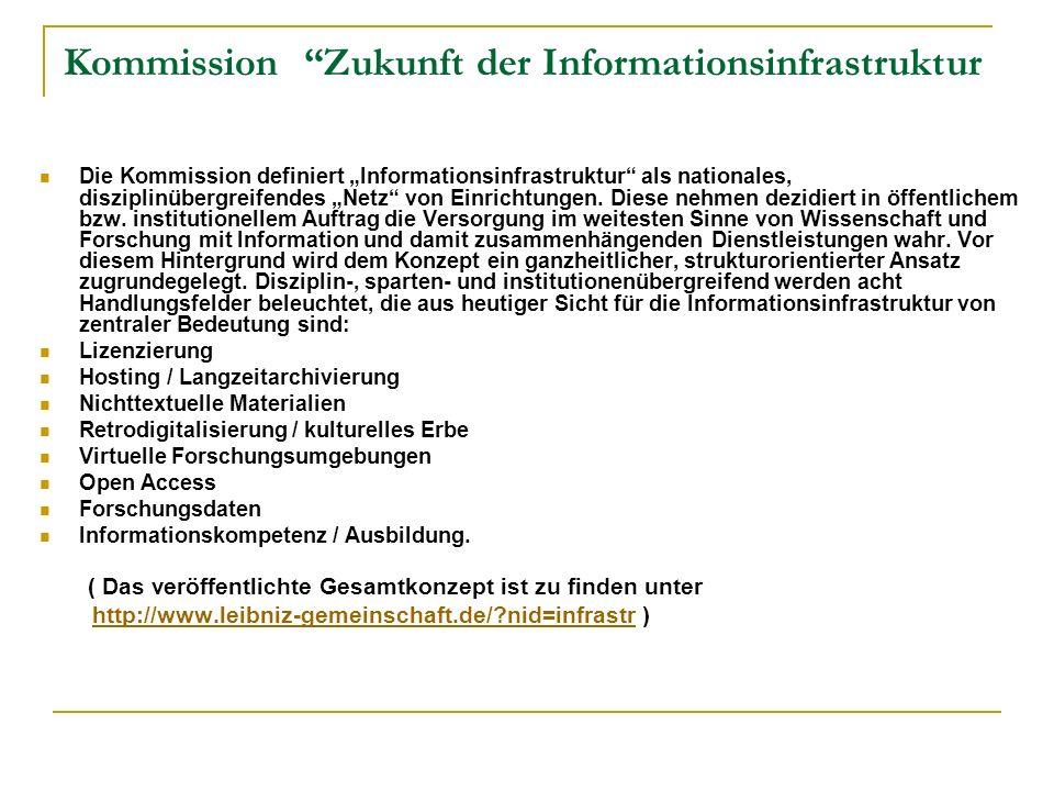Kommission Zukunft der Informationsinfrastruktur Die Kommission definiert Informationsinfrastruktur als nationales, disziplinübergreifendes Netz von E