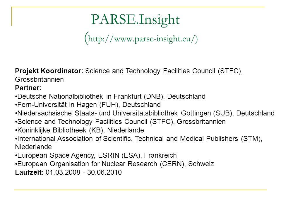 PARSE.Insight ( http://www.parse-insight.eu/) Projekt Koordinator: Science and Technology Facilities Council (STFC), Grossbritannien Partner: Deutsche