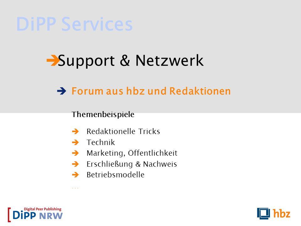 Support & Netzwerk Forum aus hbz und Redaktionen Themenbeispiele Redaktionelle Tricks Technik Marketing, Öffentlichkeit Erschließung & Nachweis Betrie
