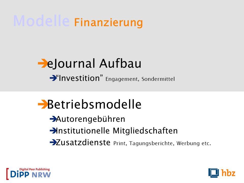 Modelle Finanzierung eJournal Aufbau Investition Engagement, Sondermittel Betriebsmodelle Autorengebühren Institutionelle Mitgliedschaften Zusatzdiens
