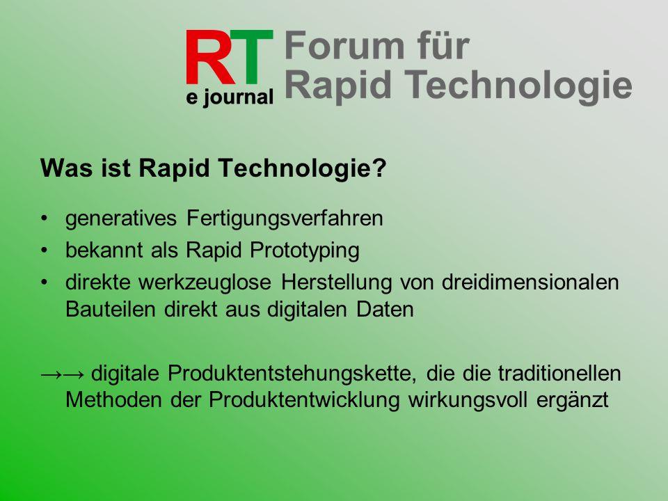 Was ist Rapid Technologie? generatives Fertigungsverfahren bekannt als Rapid Prototyping direkte werkzeuglose Herstellung von dreidimensionalen Bautei