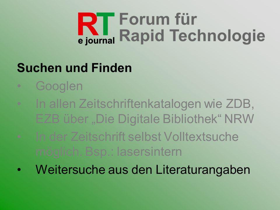 Suchen und Finden Googlen In allen Zeitschriftenkatalogen wie ZDB, EZB über Die Digitale Bibliothek NRW In der Zeitschrift selbst Volltextsuche möglic