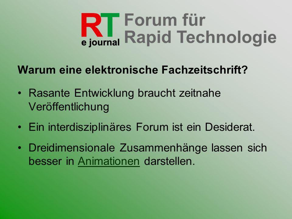 Warum eine elektronische Fachzeitschrift? Rasante Entwicklung braucht zeitnahe Veröffentlichung Ein interdisziplinäres Forum ist ein Desiderat. Dreidi