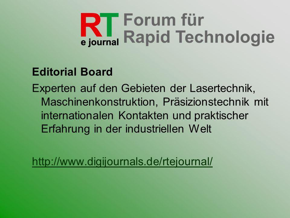 Editorial Board Experten auf den Gebieten der Lasertechnik, Maschinenkonstruktion, Präsizionstechnik mit internationalen Kontakten und praktischer Erf