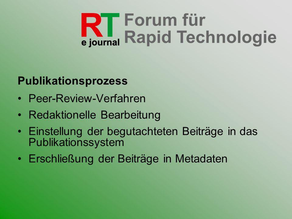 Publikationsprozess Peer-Review-Verfahren Redaktionelle Bearbeitung Einstellung der begutachteten Beiträge in das Publikationssystem Erschließung der