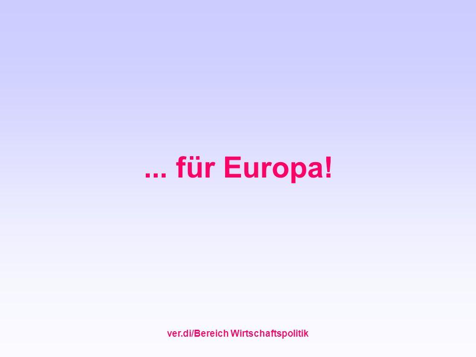 ver.di/Bereich Wirtschaftspolitik... für Europa!