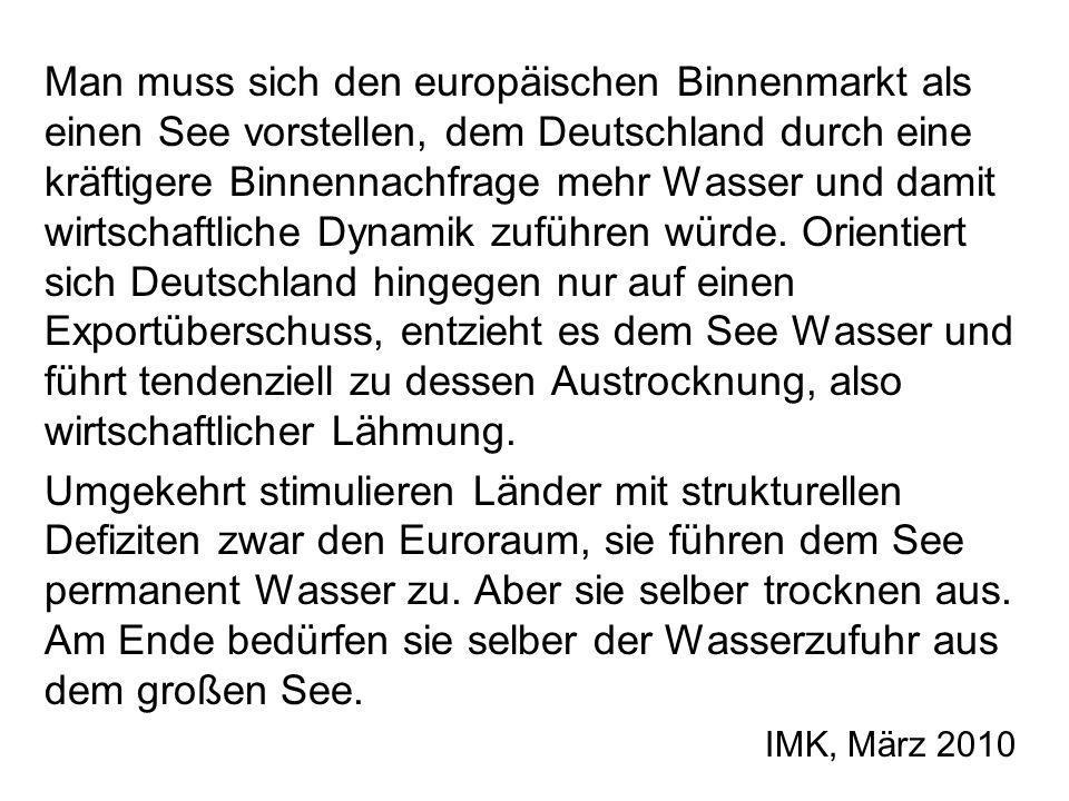 Man muss sich den europäischen Binnenmarkt als einen See vorstellen, dem Deutschland durch eine kräftigere Binnennachfrage mehr Wasser und damit wirtschaftliche Dynamik zuführen würde.