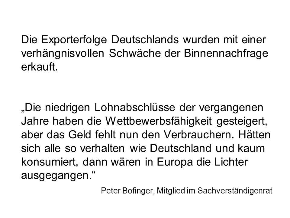 Die Exporterfolge Deutschlands wurden mit einer verhängnisvollen Schwäche der Binnennachfrage erkauft.