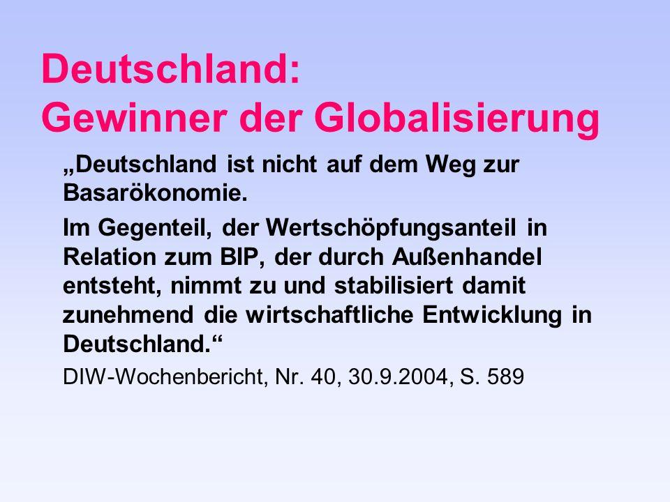 Deutschland: Gewinner der Globalisierung Deutschland ist nicht auf dem Weg zur Basarökonomie.