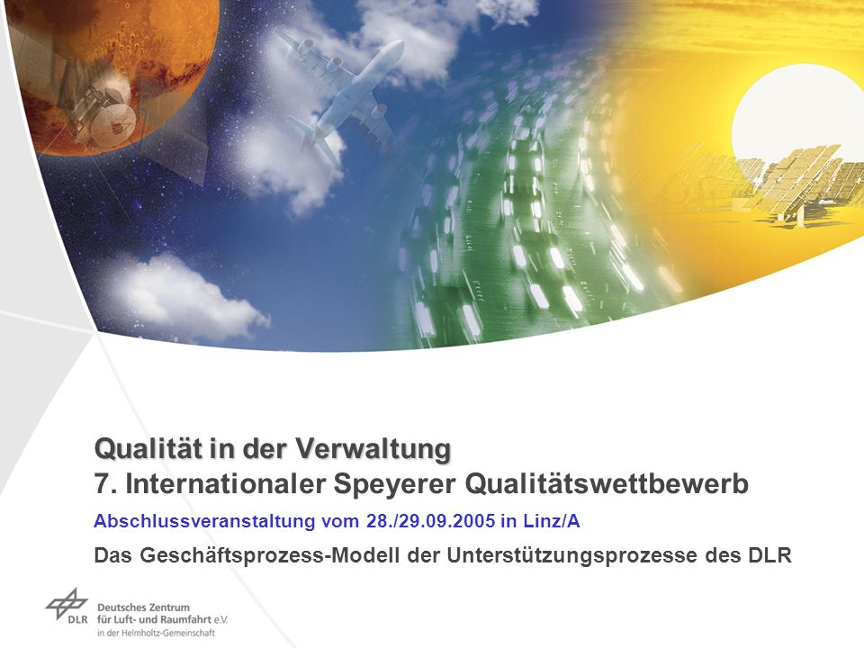 Qualität in der Verwaltung Qualität in der Verwaltung 7. Internationaler Speyerer Qualitätswettbewerb Abschlussveranstaltung vom 28./29.09.2005 in Lin