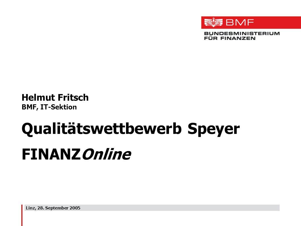 Linz, 28. September 2005 Helmut Fritsch BMF, IT-Sektion Qualitätswettbewerb Speyer FINANZOnline