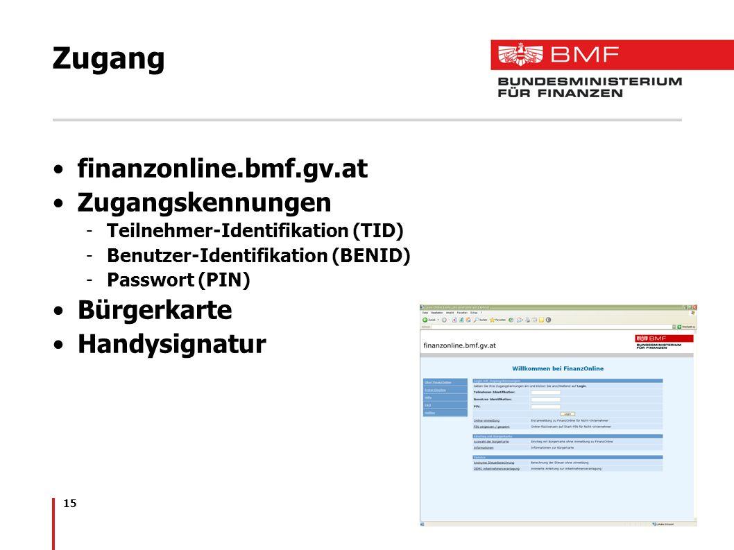 15 Zugang finanzonline.bmf.gv.at Zugangskennungen -Teilnehmer-Identifikation (TID) -Benutzer-Identifikation (BENID) -Passwort (PIN) Bürgerkarte Handys