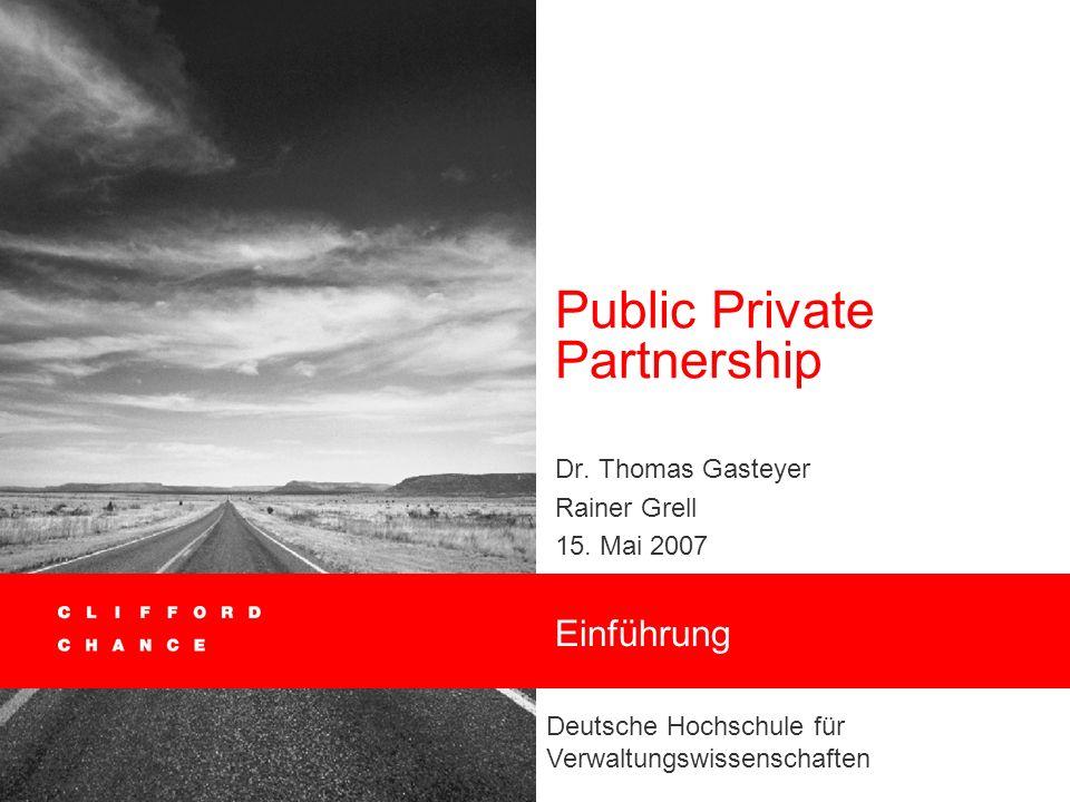 Public Private Partnership Dr.Thomas Gasteyer Rainer Grell 15.