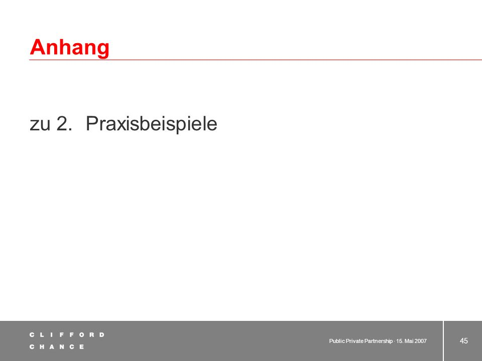 Public Private Partnership · 15. Mai 2007 44 8. Vergabe der Referate 8.1 Allgemeine Vorgaben zu den Referaten 8.2 Darstellung der Referatsthemen 8.3 V