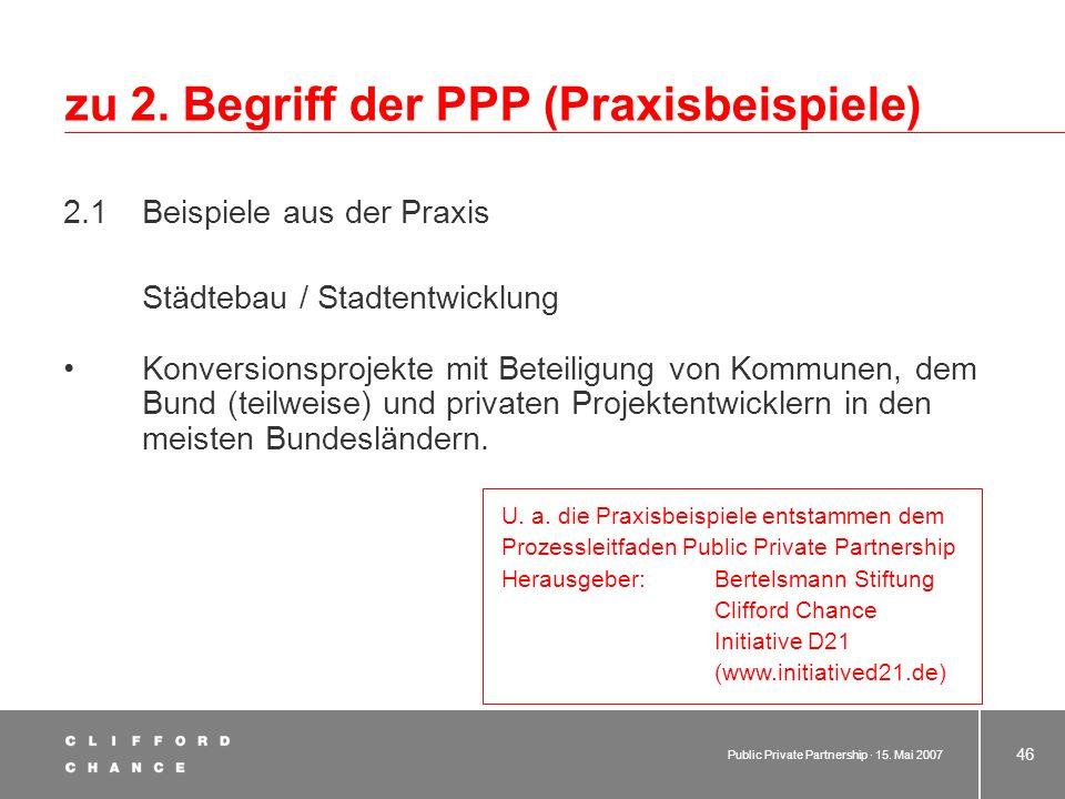 Public Private Partnership · 15. Mai 2007 45 Anhang zu 2.Praxisbeispiele