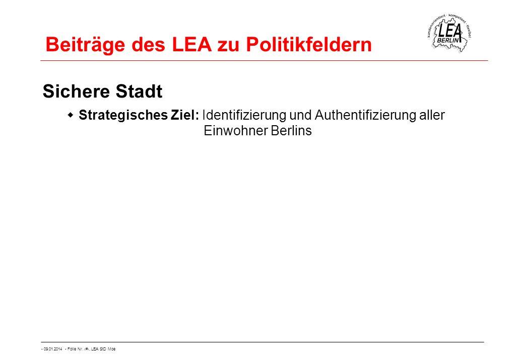 - 09.01.2014 - Folie Nr. 10, LEA StD Moe Beiträge des LEA zu Politikfeldern Sichere Stadt Strategisches Ziel: Identifizierung und Authentifizierung al