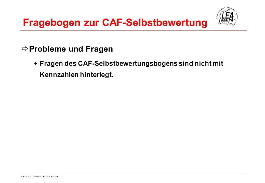 - 09.01.2014 - Folie Nr. 23, LEA StD Moe Fragebogen zur CAF-Selbstbewertung Probleme und Fragen Fragen des CAF-Selbstbewertungsbogens sind nicht mit K