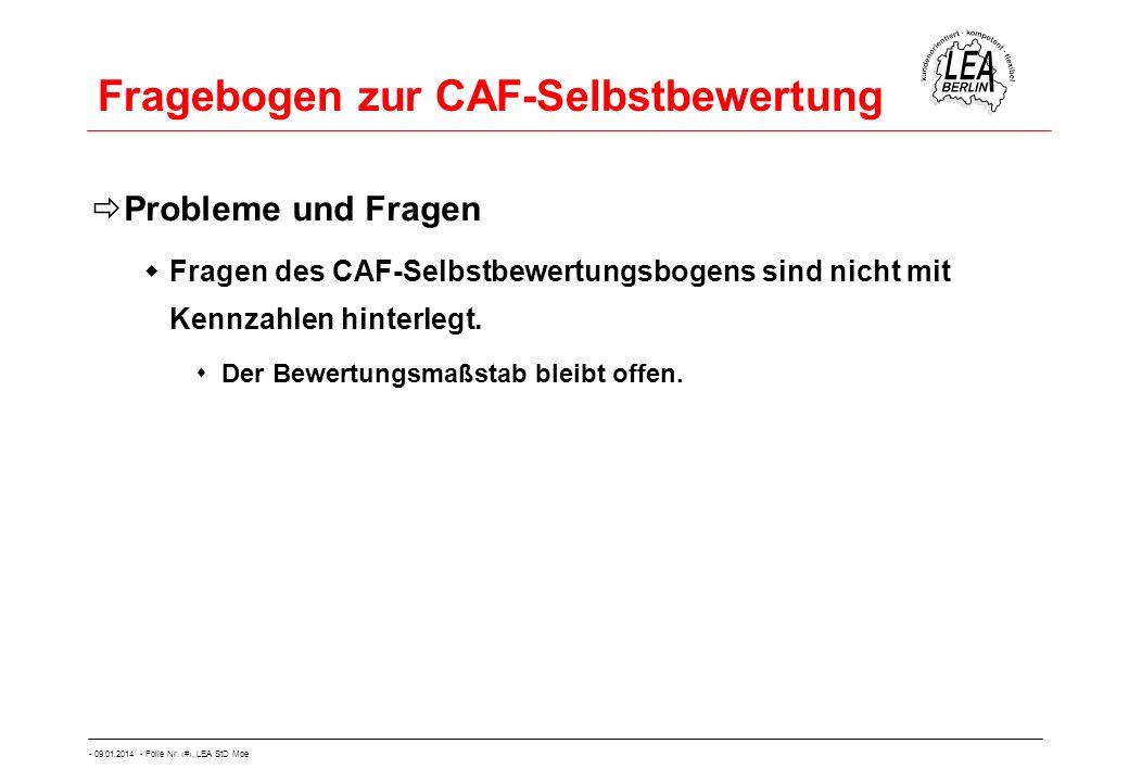 - 09.01.2014 - Folie Nr. 24, LEA StD Moe Fragebogen zur CAF-Selbstbewertung Probleme und Fragen Fragen des CAF-Selbstbewertungsbogens sind nicht mit K