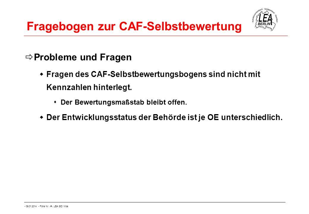 - 09.01.2014 - Folie Nr. 25, LEA StD Moe Fragebogen zur CAF-Selbstbewertung Probleme und Fragen Fragen des CAF-Selbstbewertungsbogens sind nicht mit K