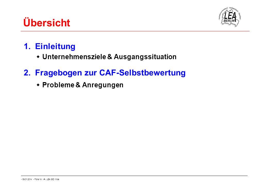 - 09.01.2014 - Folie Nr. 3, LEA StD Moe Übersicht 1. Einleitung Unternehmensziele & Ausgangssituation 2. Fragebogen zur CAF-Selbstbewertung Probleme &