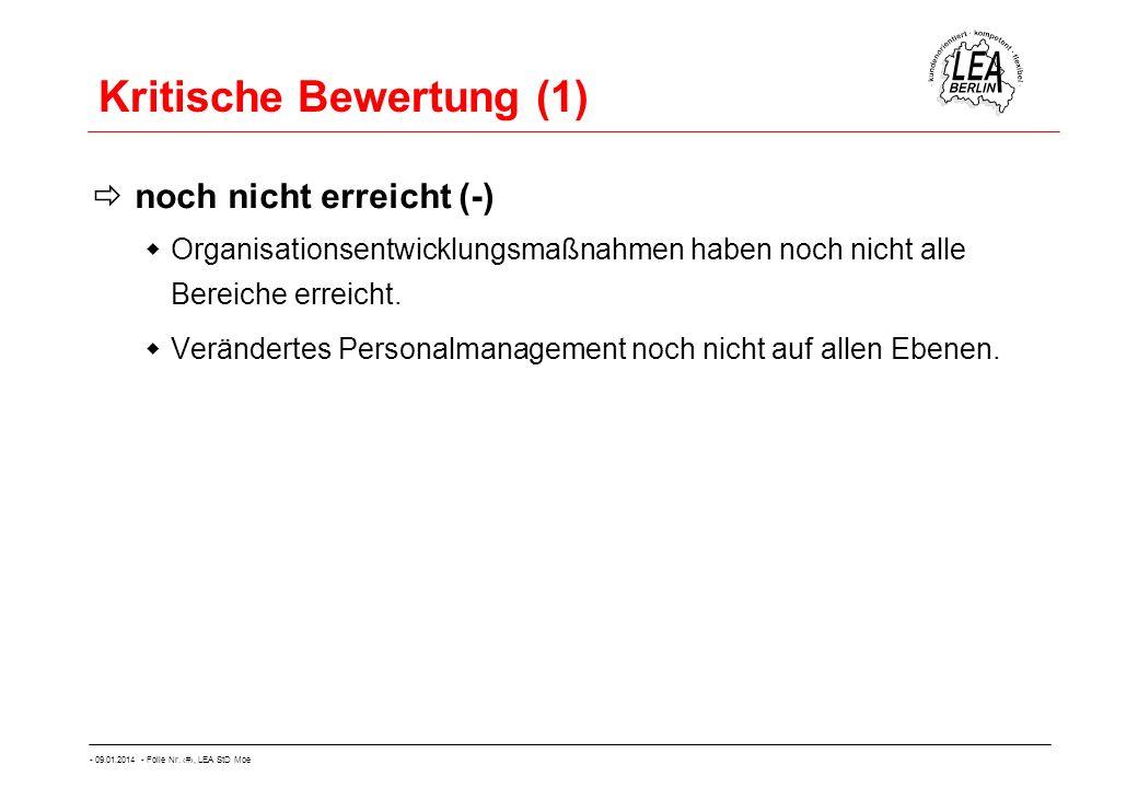 - 09.01.2014 - Folie Nr. 48, LEA StD Moe Kritische Bewertung (1) noch nicht erreicht (-) Organisationsentwicklungsmaßnahmen haben noch nicht alle Bere