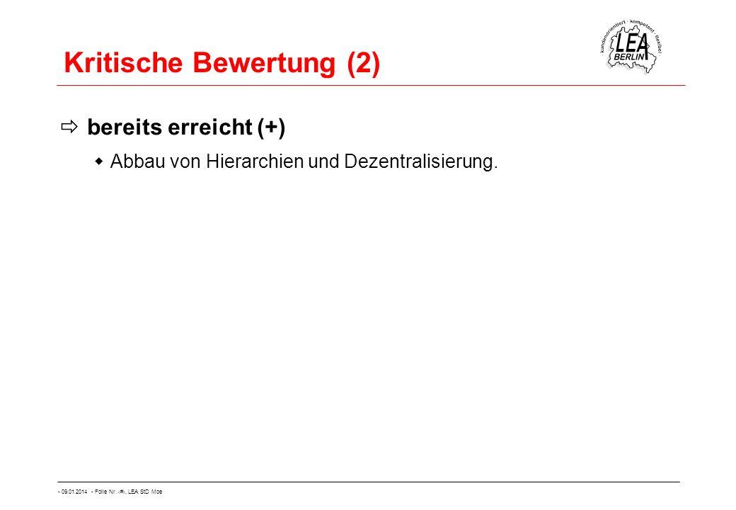 - 09.01.2014 - Folie Nr. 54, LEA StD Moe Kritische Bewertung (2) bereits erreicht (+) Abbau von Hierarchien und Dezentralisierung.