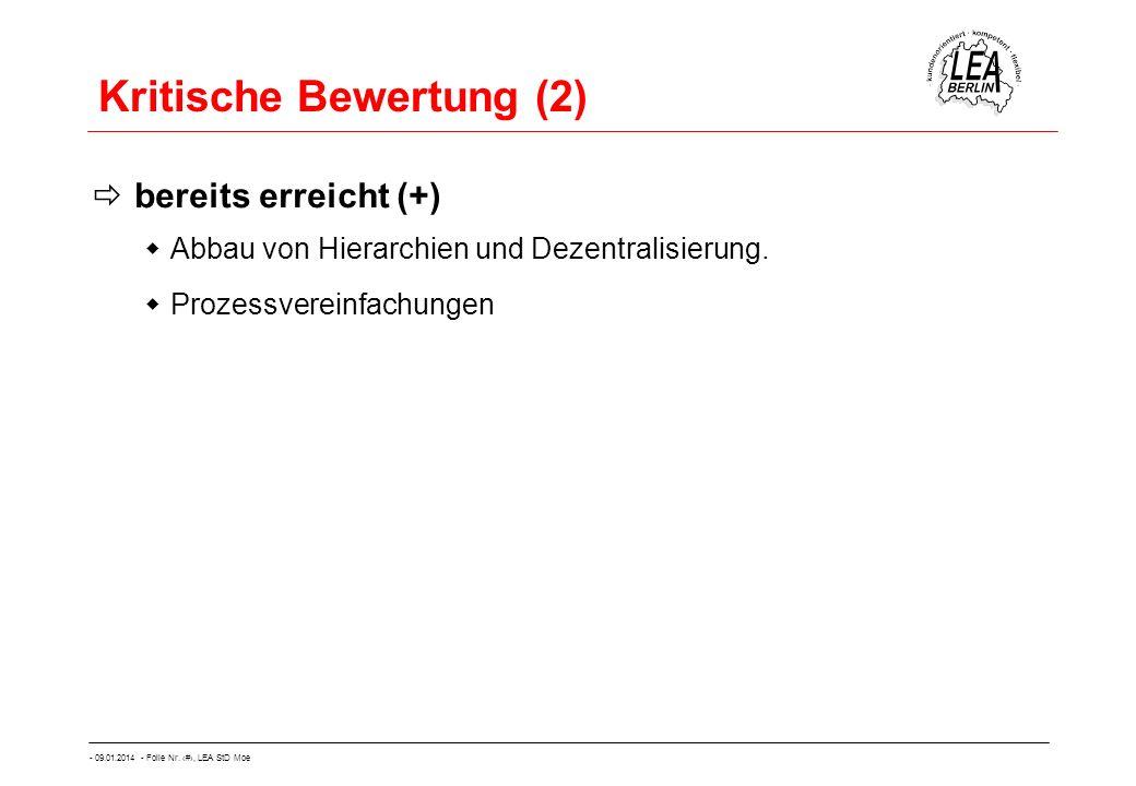- 09.01.2014 - Folie Nr. 55, LEA StD Moe Kritische Bewertung (2) bereits erreicht (+) Abbau von Hierarchien und Dezentralisierung. Prozessvereinfachun