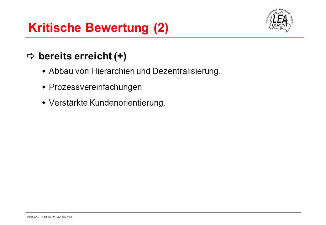 - 09.01.2014 - Folie Nr. 56, LEA StD Moe Kritische Bewertung (2) bereits erreicht (+) Abbau von Hierarchien und Dezentralisierung. Prozessvereinfachun