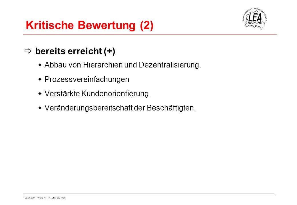 - 09.01.2014 - Folie Nr. 57, LEA StD Moe Kritische Bewertung (2) bereits erreicht (+) Abbau von Hierarchien und Dezentralisierung. Prozessvereinfachun