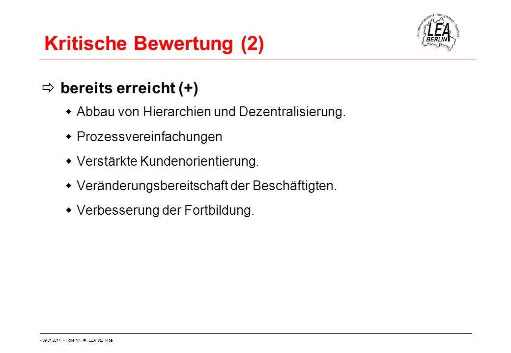 - 09.01.2014 - Folie Nr. 58, LEA StD Moe Kritische Bewertung (2) bereits erreicht (+) Abbau von Hierarchien und Dezentralisierung. Prozessvereinfachun