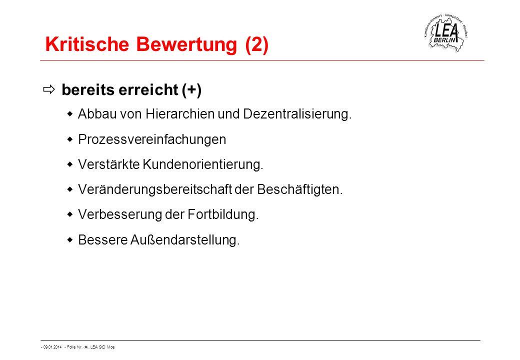 - 09.01.2014 - Folie Nr. 59, LEA StD Moe Kritische Bewertung (2) bereits erreicht (+) Abbau von Hierarchien und Dezentralisierung. Prozessvereinfachun