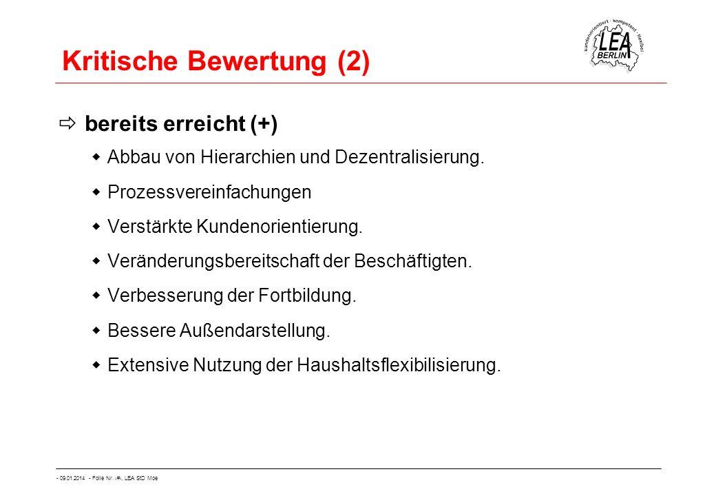 - 09.01.2014 - Folie Nr. 60, LEA StD Moe Kritische Bewertung (2) bereits erreicht (+) Abbau von Hierarchien und Dezentralisierung. Prozessvereinfachun