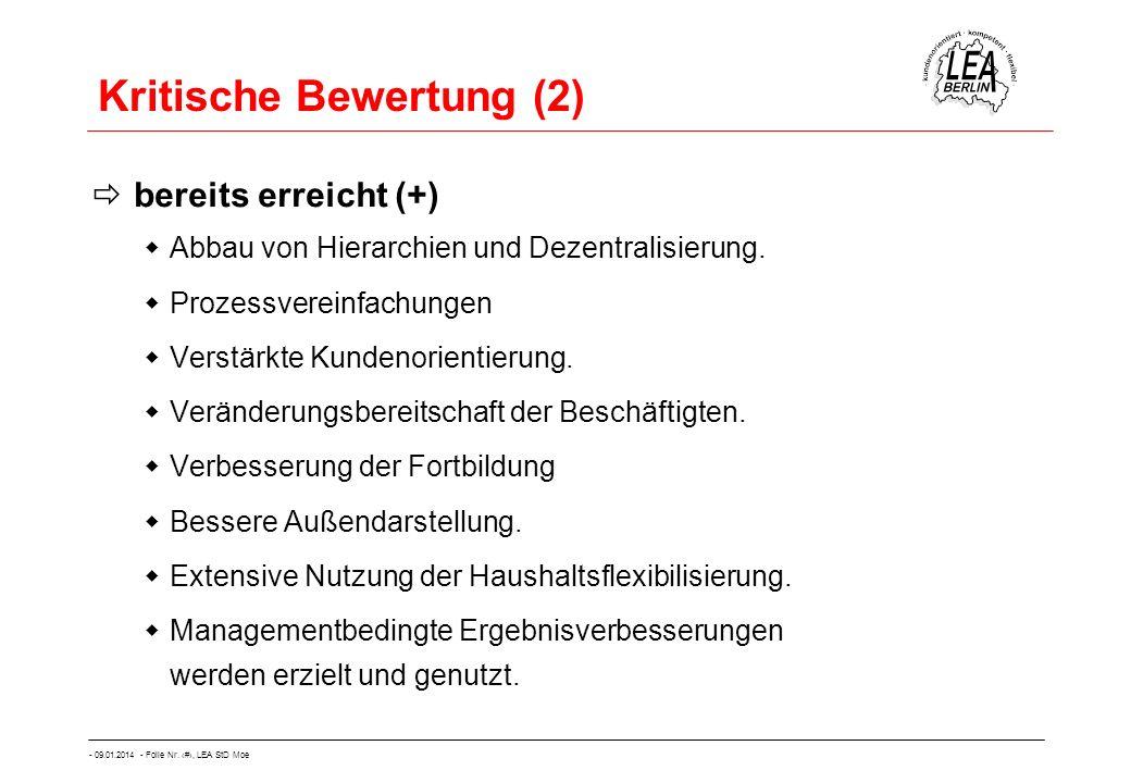 - 09.01.2014 - Folie Nr. 61, LEA StD Moe Kritische Bewertung (2) bereits erreicht (+) Abbau von Hierarchien und Dezentralisierung. Prozessvereinfachun