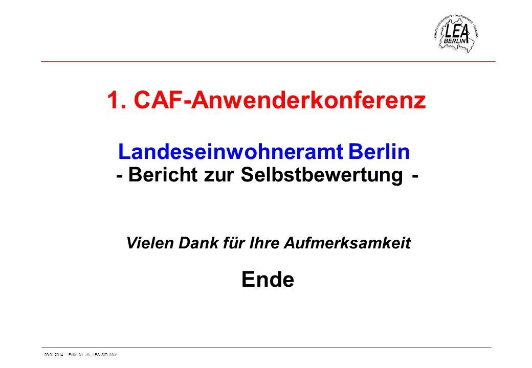 - 09.01.2014 - Folie Nr. 69, LEA StD Moe 1. CAF-Anwenderkonferenz Vielen Dank für Ihre Aufmerksamkeit Ende Landeseinwohneramt Berlin - Bericht zur Sel