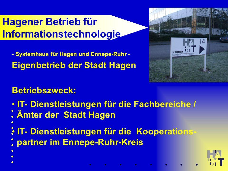 - Systemhaus für Hagen und Ennepe-Ruhr - Eigenbetrieb der Stadt Hagen Betriebszweck: IT- Dienstleistungen für die Fachbereiche / Ämter der Stadt Hagen IT- Dienstleistungen für die Kooperations- partner im Ennepe-Ruhr-Kreis Hagener Betrieb für Informationstechnologie