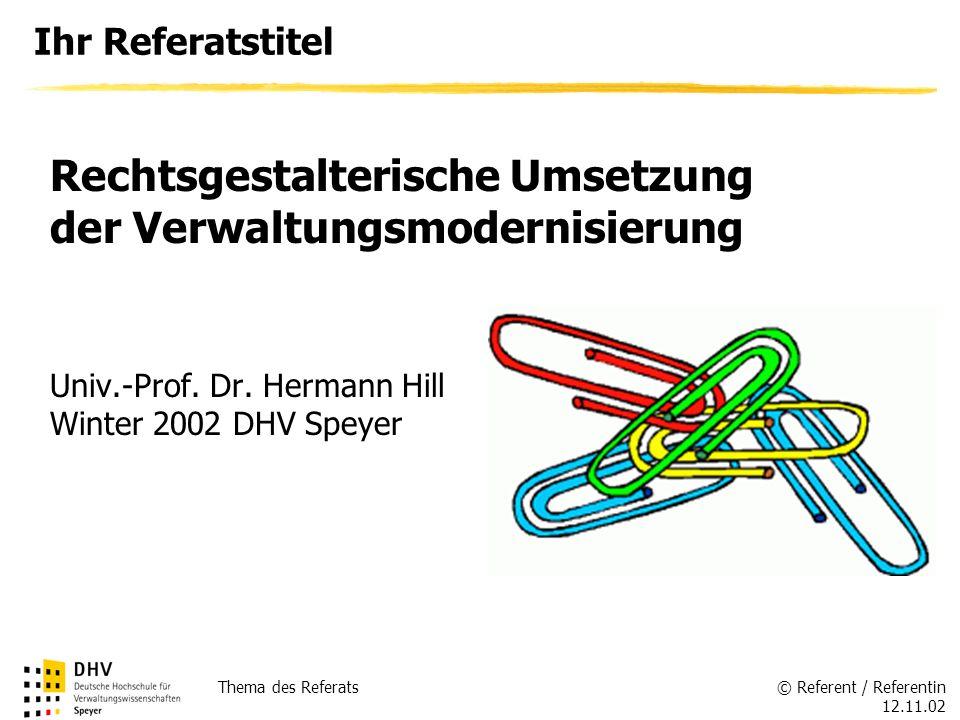 © Referent / Referentin 12.11.02 Thema des Referats Ihr Referatstitel Univ.-Prof.