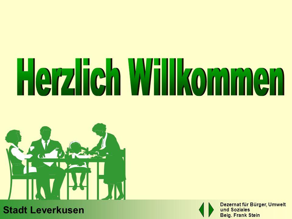 Stadt Leverkusen Dezernat für Bürger, Umwelt und Soziales Beig. Frank Stein